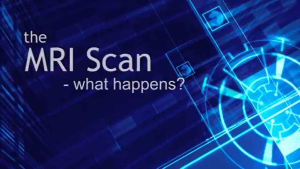 MRI Scan - what happens